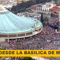 EN VIVO MISA DOMINICAL DESDE LA BASÍLICA DE NUESTRA SEÑORA DE GUADALUPE EN CDMX