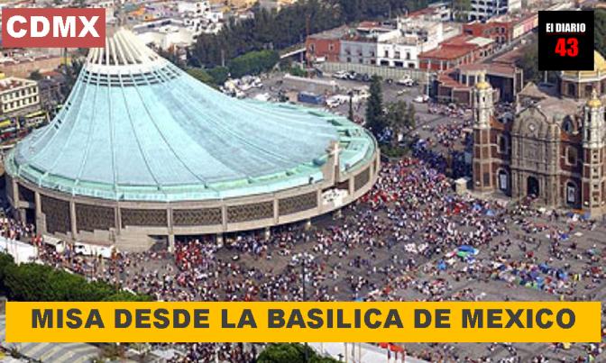 MISA DESDE LA BASÍLICA DE MEXICO