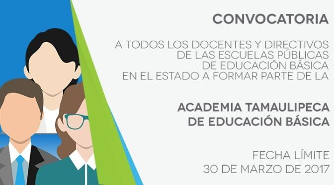 Convoca SET a formar parte de la Academia Tamaulipeca de Educación Básica