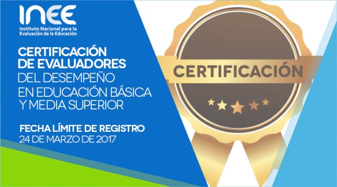Se invita a la Certificación de Evaluadores del Desempeño en Educación Básica y Media Superior