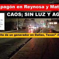 Apagón en Reynosa y Matamoros, por falla de generador en Dallas,Texas...
