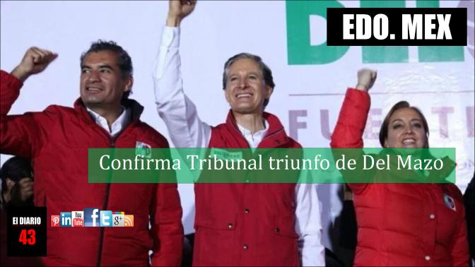 Tribunal confirma triunfo de Del Mazo en Edomex