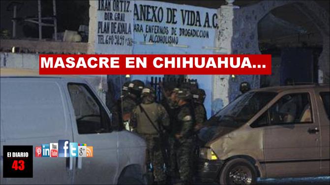 Sicarios matan a 15 personas en un centro de rehabilitación en Chihuahua