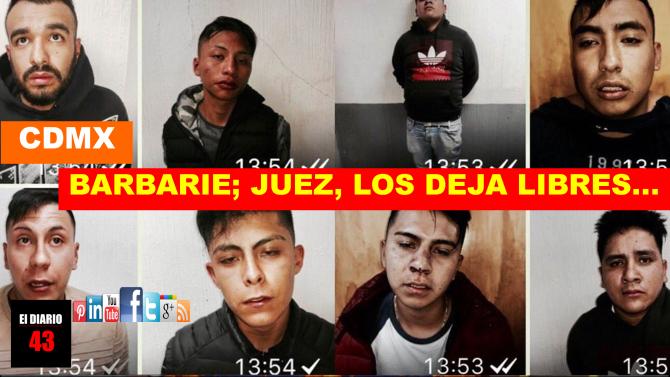 Juez libera a banda de asaltantes en la Ciudad de México