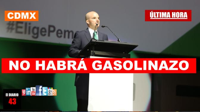 """Negó categóricamente que vaya a haber un """"gasolinazo"""": José Antonio González Anaya"""