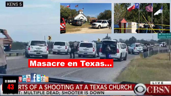 Tirador ataca en iglesia de Texas; reportan al menos 25 muertos y 27 Heridos