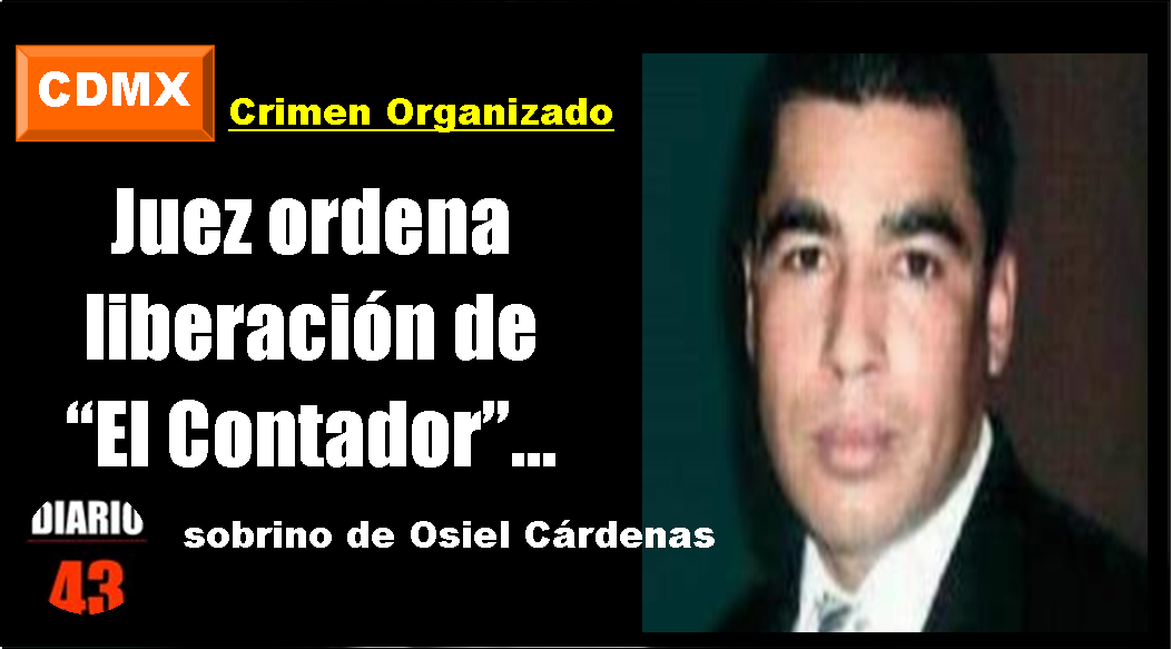 La autoridad calificó como ilegal la detención de José Alfredo Cárdenas, 'El Contador'…