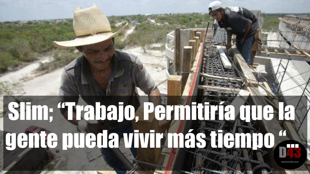 """El multimillonario Carlos Slim propone jubilación a los 75 años en México; los 65 son """"la mejor edad"""" para trabajar.."""