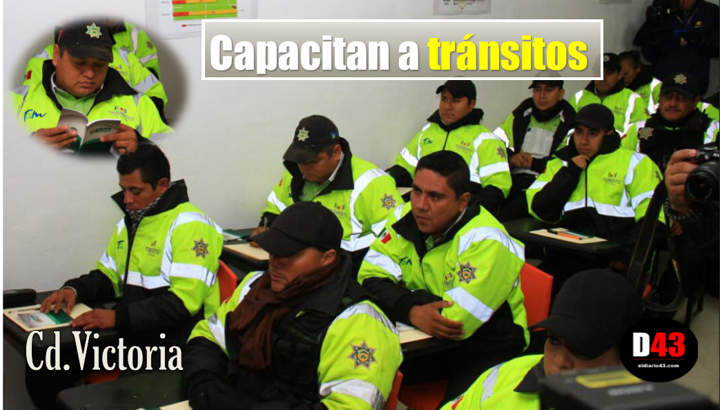 Capacitan a Agentes de Tránsito y Vialidad en  Ciudad Victoria