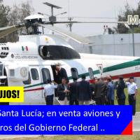 AMLO propone feria en Santa Lucía para vender aviones y helicópteros del Gobierno Federal