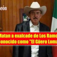 Ejecutan a balazos a exalcalde de Los Ramones, Nuevo León