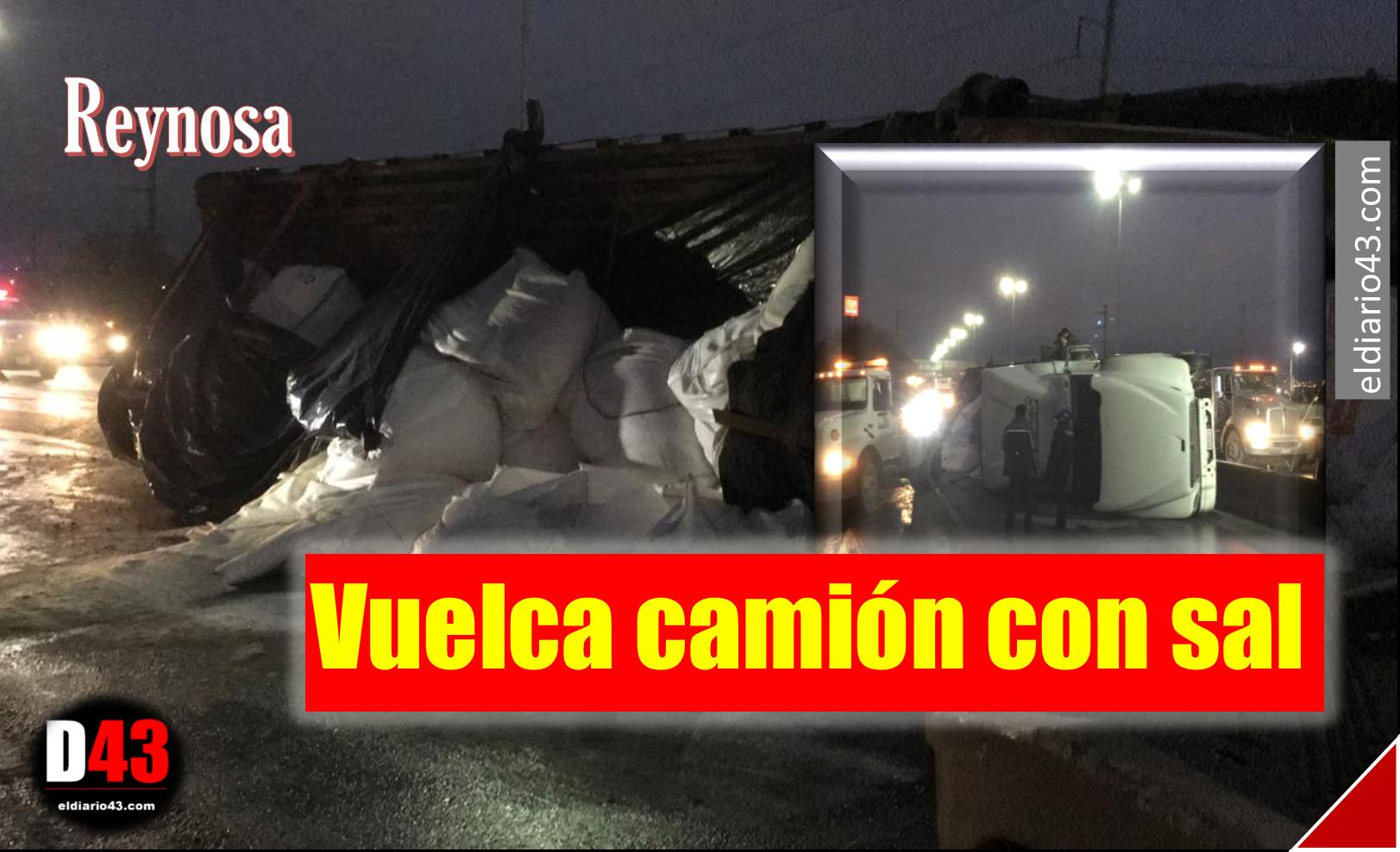 Vuelca camión cargado de sal en Reynosa