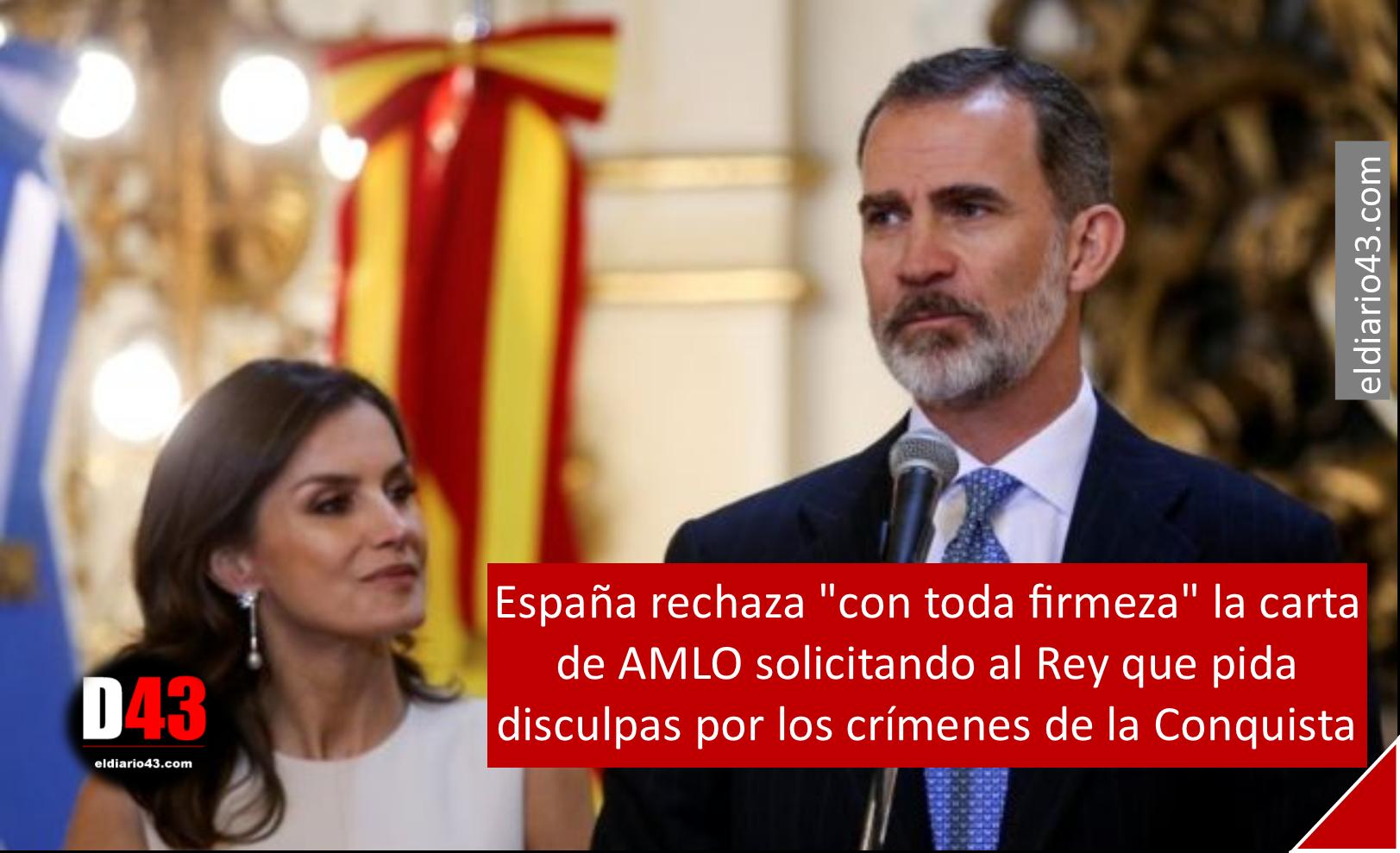 """España rechaza """"con toda firmeza"""" la carta de AMLO solicitando al Rey que pida disculpas por los crímenes de la Conquista"""
