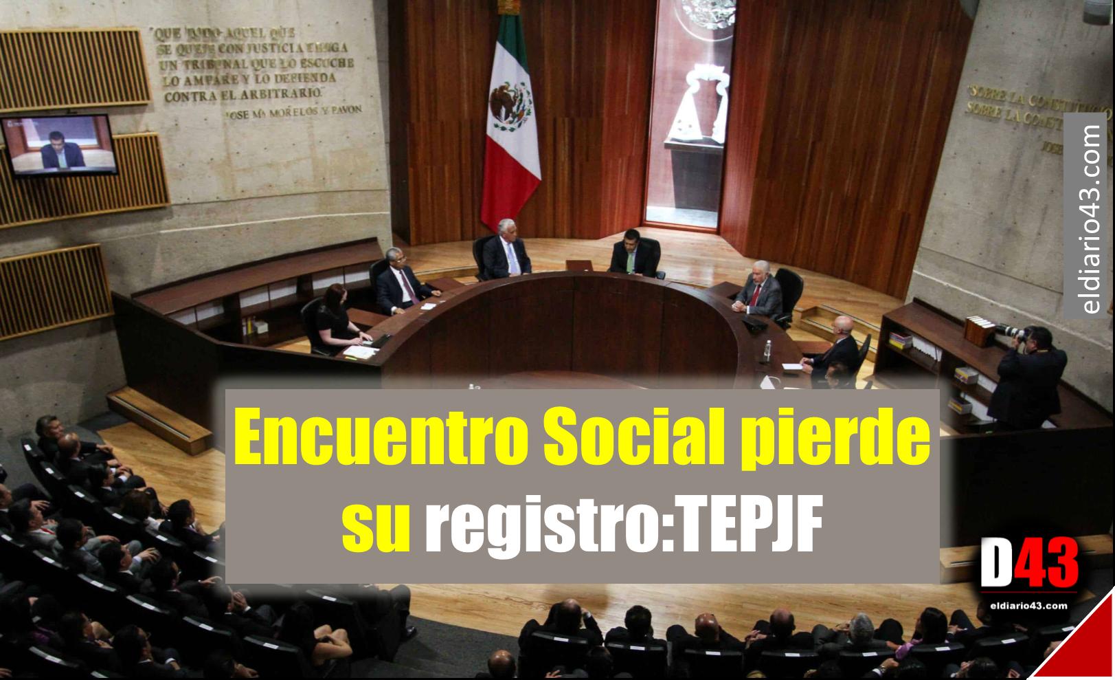 Encuentro Social pierde registro; Tribunal confirma decisión del INE
