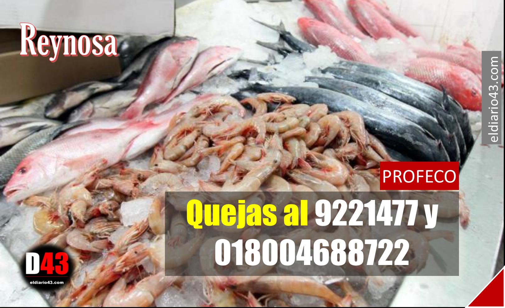 Profeco verificara negocios de mariscos por medio de denuncia  en Reynosa