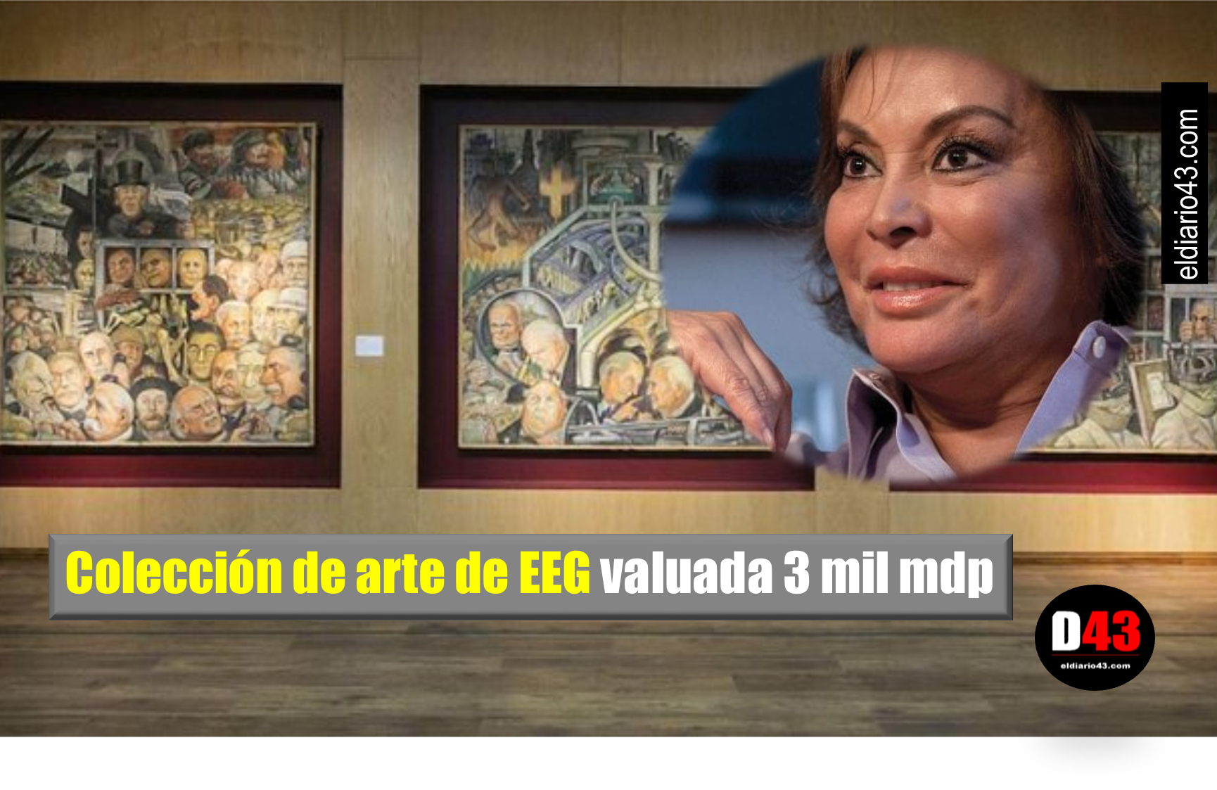 Colección de arte de Elba Esther Gordillo está valuada 3 mil mdp; se exhibe en la CDMX