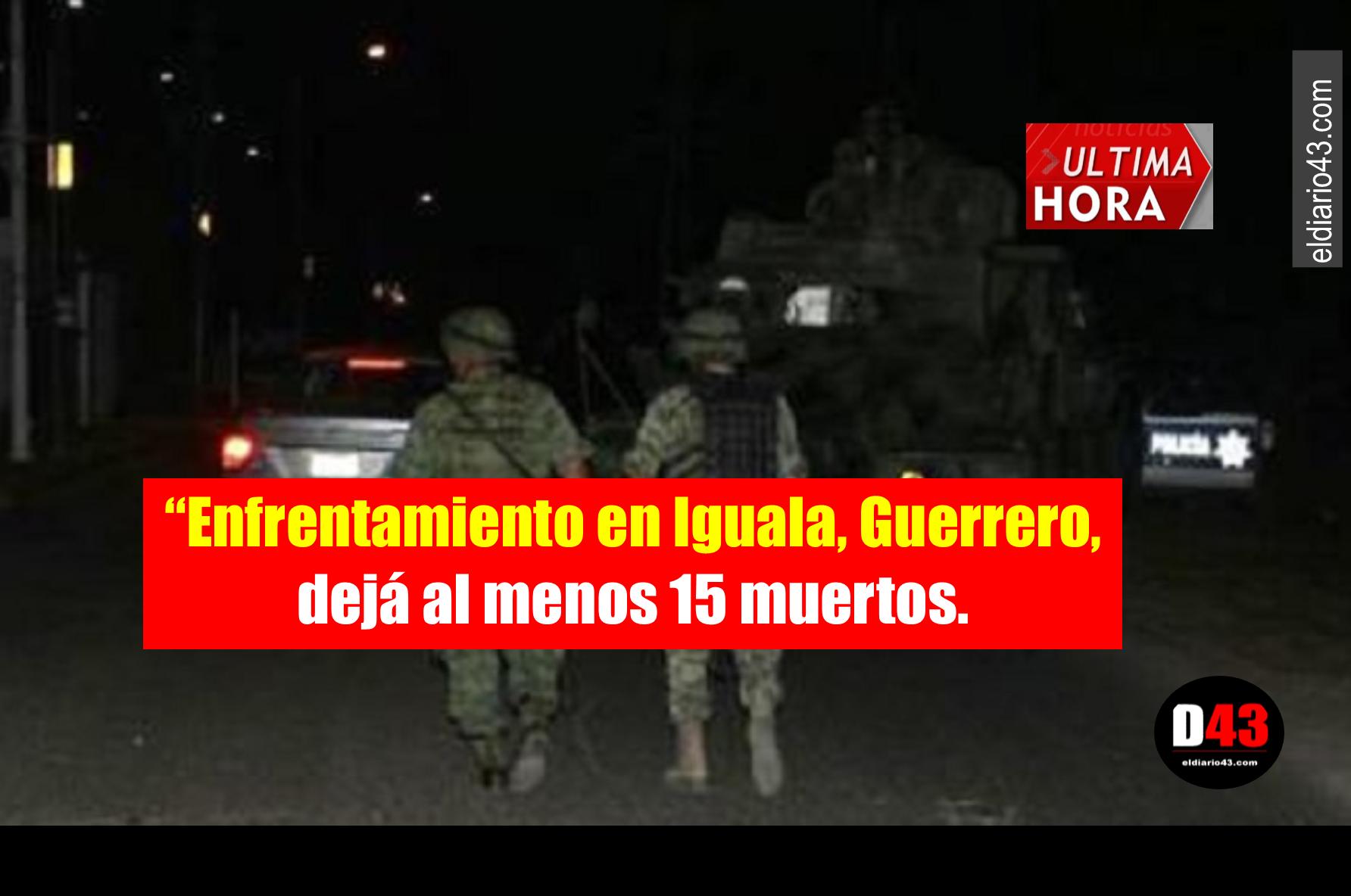 Agresión en Tepochica, Guerrero, deja 15 muertos