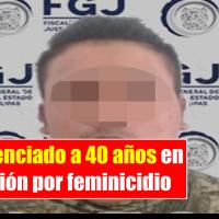 """Sentencia de 40 años de prisión en contra de Jorge Luis """"G"""" por el delito de feminicidio"""