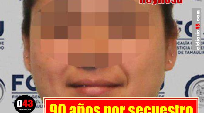 Dictan condena de 90 años de prisión en contra  de mujer por el delito de secuestro