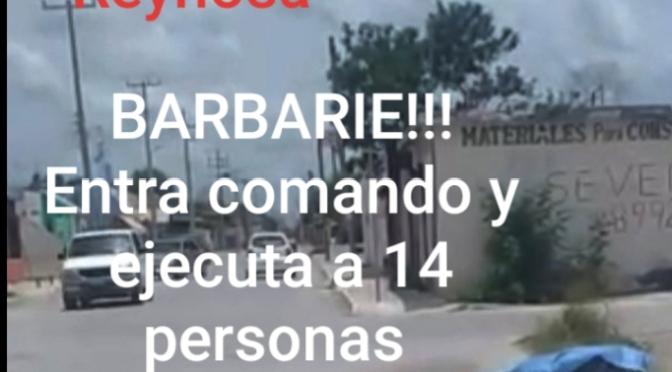 Comando asesina a 14 personas en tres colonias de Reynosa, Tamaulipas